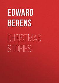 Edward Berens -Christmas Stories
