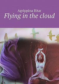 Agrippina Bitar -Flying in the cloud