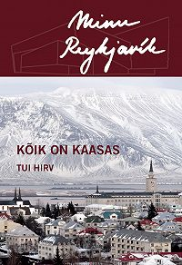 Tui Hirv -Minu Reykjavík. Kõik on kaasas