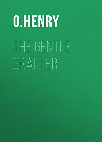 O.  Henry -The Gentle Grafter