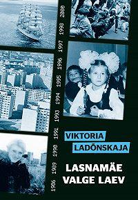 Viktoria Ladõnskaja -Lasnamäe valge laev