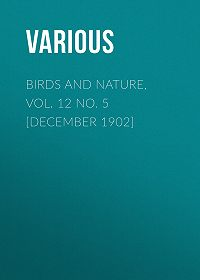 Various -Birds and Nature, Vol. 12 No. 5 [December 1902]