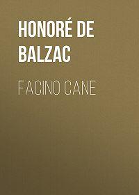 Honoré de -Facino Cane