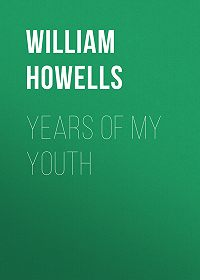 William Howells -Years of My Youth