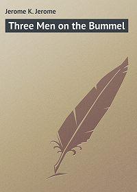 Jerome Jerome - Three Men on the Bummel