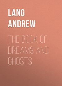 Andrew Lang -The Book of Dreams and Ghosts