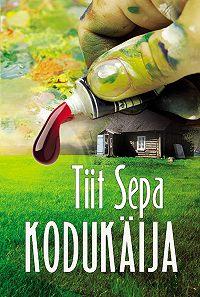 Tiit Sepa -Kodukäija