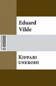 Eduard Vilde -Kippari unerohi