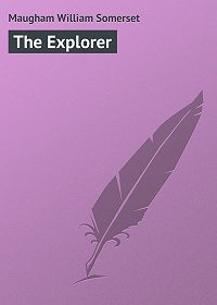 William Maugham -The Explorer