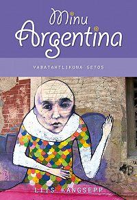 Liis Kängsepp -Minu Argentina