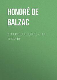 Honoré de -An Episode under the Terror