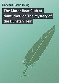 Harrie Hancock -The Motor Boat Club at Nantucket: or, The Mystery of the Dunstan Heir