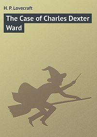 H. Lovecraft -The Case of Charles Dexter Ward