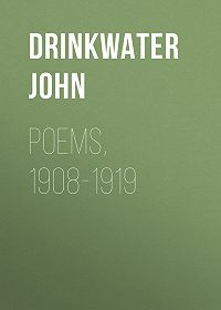 John Drinkwater -Poems, 1908-1919