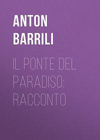 Anton Barrili -Il ponte del paradiso: racconto