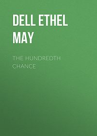 Ethel Dell -The Hundredth Chance