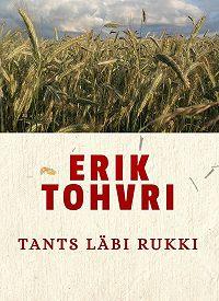Erik Tohvri -Tants läbi rukki