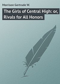 Gertrude Morrison -The Girls of Central High: or, Rivals for All Honors