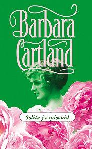 Barbara Cartland -Solita ja spioonid