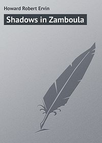Robert Howard -Shadows in Zamboula