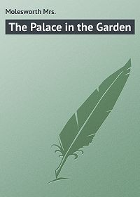 Mrs. Molesworth -The Palace in the Garden