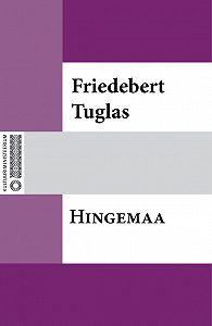 Friedebert Tuglas -Hingemaa