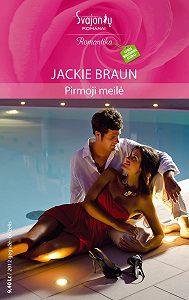 Jackie Braun -Pirmoji meilė