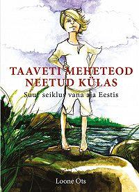 Loone Ots -Taaveti meheteod neetud külas