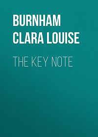 Clara Burnham -The Key Note