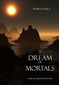 Morgan Rice -A Dream of Mortals