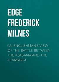 Frederick Edge -An Englishman's View of the Battle between the Alabama and the Kearsarge