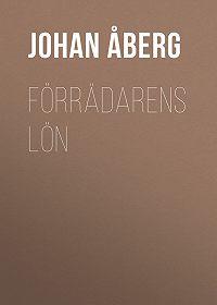 Johan Åberg -Förrädarens lön