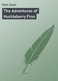 Mark Twain -The Adventures of Huckleberry Finn