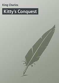 Charles King -Kitty's Conquest
