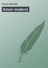 Grazia Deledda -Amori moderni