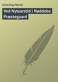 Scharling Henrik - Ved Nytaarstid i Nøddebo Præstegaard