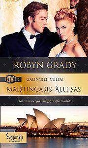 Robyn Grady -Maištingasis Aleksas