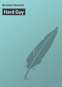 Howard Browne -Hard Guy