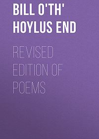 Bill o'th' Hoylus End -Revised Edition of Poems