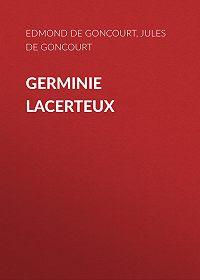Edmond de Goncourt -Germinie Lacerteux