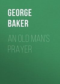 George Baker -An Old Man's Prayer