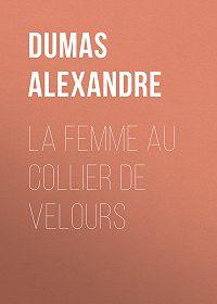 Alexandre Dumas -La femme au collier de velours