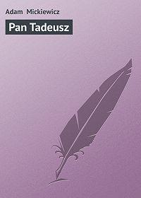 Adam Mickiewicz -Pan Tadeusz