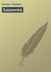 Gustave Flaubert - Salammbô