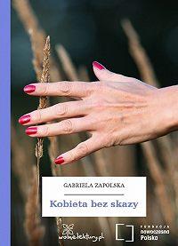 Gabriela Zapolska -Kobieta bez skazy