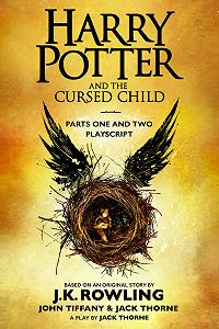 Джоан Кэтлин Роулинг -Harry Potter and the Cursed Child – Parts One and Two