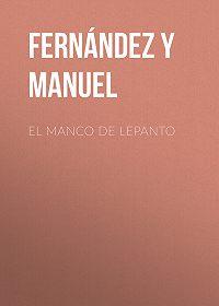 Manuel Fernández y González -El manco de Lepanto