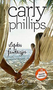 Carly Phillips -Slaptos fantazijos