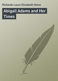 Laura Richards -Abigail Adams and Her Times