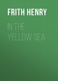 Henry Frith -In the Yellow Sea